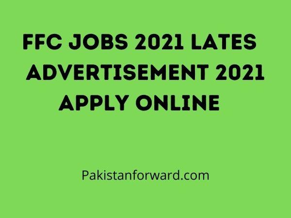 FFC Jobs 2021 Lates  advertisement 2021 Apply Online