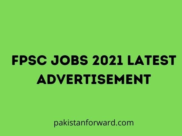 FPSC Jobs 2021 Latest Advertisement In Different Departments