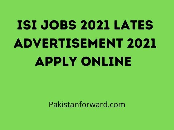ISI Jobs 2021 Lates Advertisement 2021 Apply online