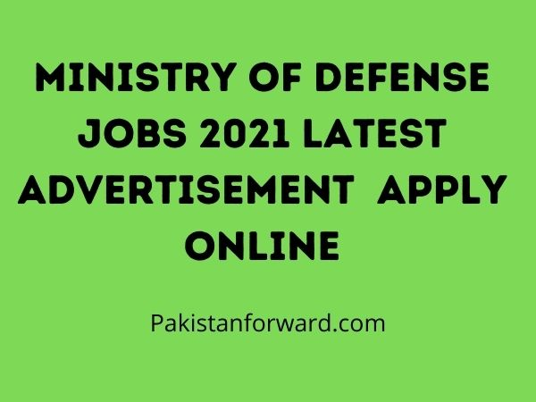 Ministry of Defense Jobs 2021 Latest Advertisement  Apply Online
