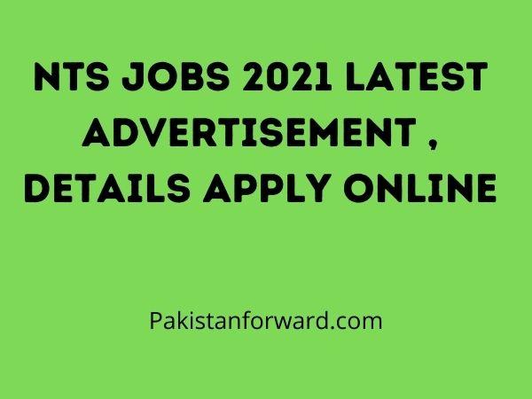NTS Jobs 2021 Latest Advertisement , Details Apply Online