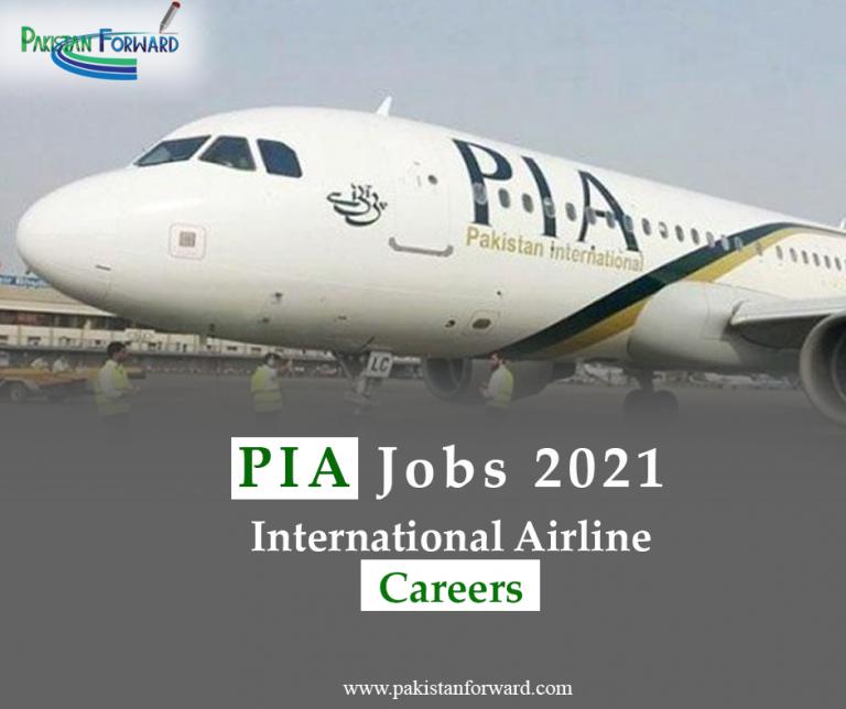 PIA Jobs 2021- Pakistan International Airline Careers
